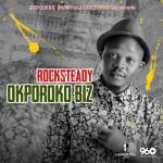 Rocksteady – Okporoko Biz (Prod. by Jay Sleek)