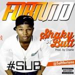 Fortuno – Shaky Ur B*** #SUB
