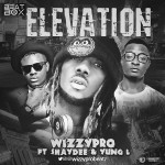 WizzyPro – Elevation Ft. Shaydee & Yung L