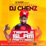 DJ Chenz – Tripple Slam Remix ft. D'Prince + Korede Bello + Reekado Banks