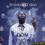 VIDEO: Shadow D'don – U Don Know