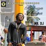 Brown Shuga  – Mr DJ