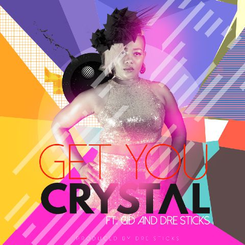 Crystal - Get You ft. Dre-Sticks & GID-Art-tooXclusive.com
