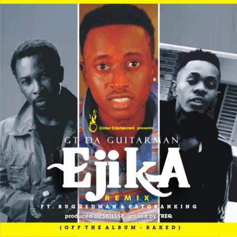 GT_ejika-rmx-ft-ruggedman-and-patoranking
