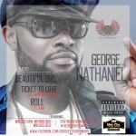 George Nathaniel – Ticket 2 Love ft. J. Martins & Phyno + Beautiful Girl ft. Slam
