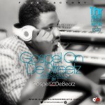 "GospelOnDeBeatz – ""GospelOnDeStreetz"" Album + Arambada ft. Sleeq, Jumabee & Great Man"