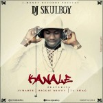 DJ Skulboy – Kanale ft. Jumabee, Biggie Brown & Tk Swag