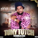 Tony Totch – Arewa Lomo (Prod. By Dtunes)