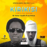Sir Victor Uwaifo – Kirikisi Ft. Ice Prince