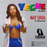 May Shua – Yeghe ft. Oriste Femi