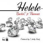 Naeto C – Helele ft. Flavour