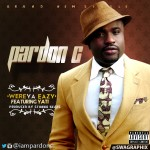 Pardon C – Take It Easy ft. Yati