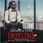 General Pype – Lovers Rock