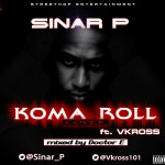 Sinar P – Koma Roll ft. VKross