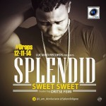 Splendid – Sweet Sweet ft. Oritse Femi
