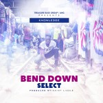 Knowledge – Bend Down Select