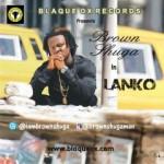 Brown Shuga – Lanko