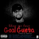 Goal Gueta – Show Me Love (Prod. By Jaypizzle)