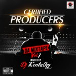 DJ Kentalky Presents Certified Producers Mixtape {C P M} Vol.1