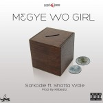 Sarkodie – M3gye Wo Girl ft. Shatta Wale (Prod. by Killbeatz)