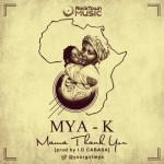 Mya K – Mama Thank You (Prod by ID Cabasa)