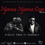 Stanley Enow – Njama Njama Cow (Remix) Ft. Sarkodie