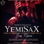 Yemi Sax – Show You The Money + Tchelete + Baby Hello (Remix)