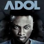 Adol – Take You Home ft. Ruggedman