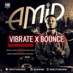Amid – Vibrate x Bounce