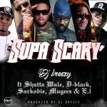 DJ Breezy – Supa Scary ft. Shatta Wale, D-Black, Sarkodie, Mugeez & E.L