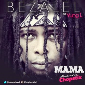 Bezalel-ft.-Yung-L-Mama-Prod-By-ChopStix-350x350