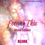 Blink – Feeling It ft. BlackMagic