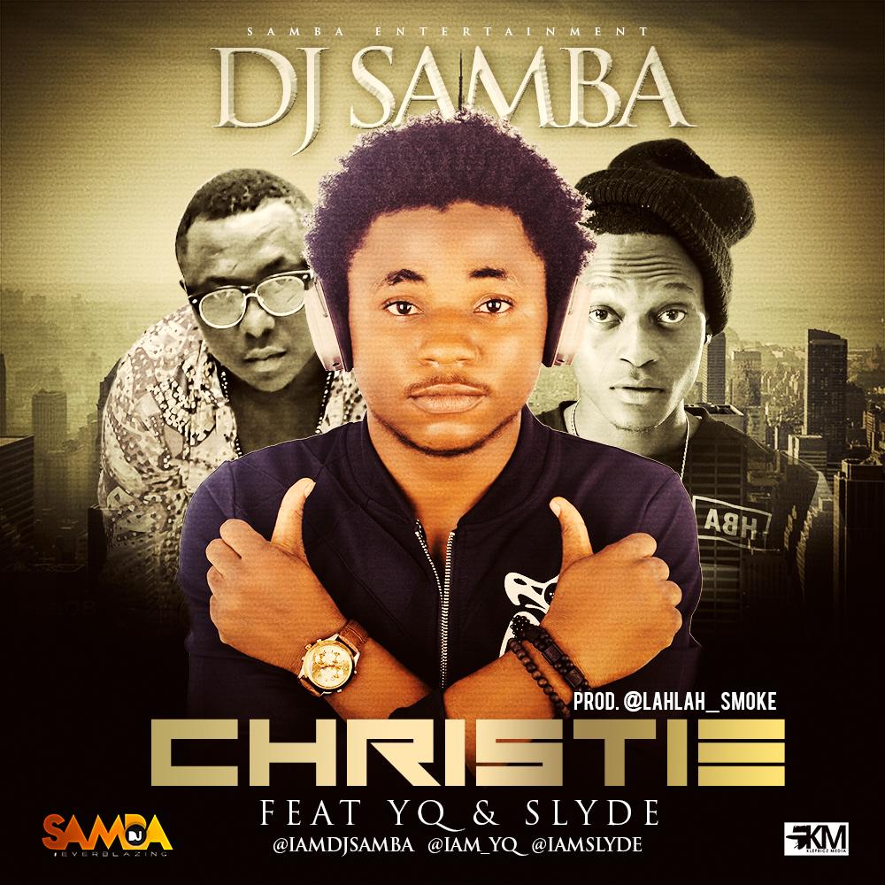 DJ Samba - Christie ft. YQ & Slyde-Art-tooXclusive.com