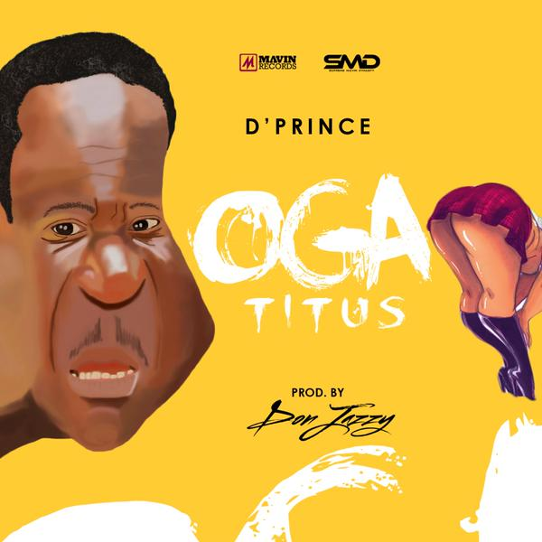 D'Prince - Oga Titus ft. Don Jazzy-Art
