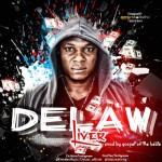 Delaw – Liver (Prod by GospelOnDeBeatz)