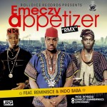 Emeczy – Appetizer Remix ft. Reminisce & Indo Baba