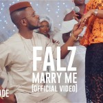 VIDEO PREMIERE: Falz – Marry Me ft. Yemi Alade & Poe