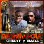 Creddy F – Dashing Out ft. Timaya