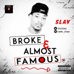 Slay – Broke & Almost Famous