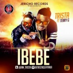 Trista – Ibebe ft. Terry G