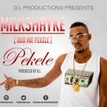 Milkshayke – Pekele