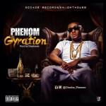 Phenom – Gyration