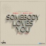 R2bees – Somebody Loves You ft. Burna Boy