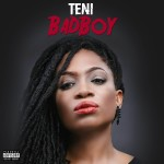 Teni – Bad Boy ft. Shank