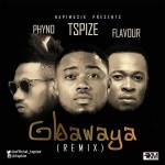 Tspize – Gbawaya (Remix) ft. Phyno & Flavour