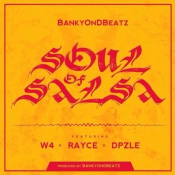 Mp3 Download Soul of Salsa ft. W4, Rayce & Dpzle
