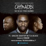 Chima Obi – Soso Gi ft. Blaise & SoKleva