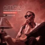 Drew – Aimasiko ft. Ebenezer Obey