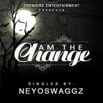Neyoswaggz – Am The Change