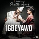 Oritse Femi – Igbeyawo (Prod by Fliptyce)